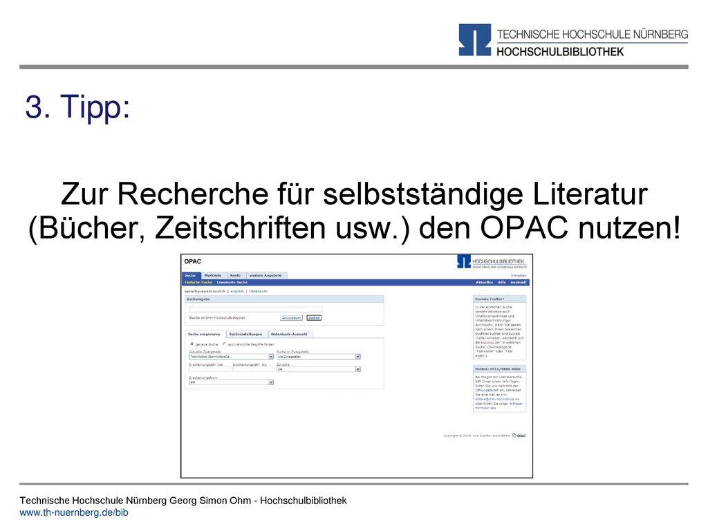 3. Tipp: Zur Recherche für selbstständige Literatur (Bücher, Zeitschriften usw.) den OPAC nutzen!