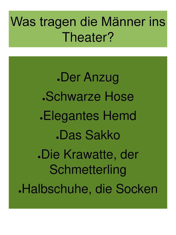 Was tragen die Männer ins Theater