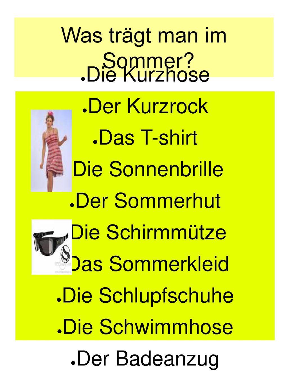 Was trägt man im Sommer Die Kurzhose Der Kurzrock Das T-shirt