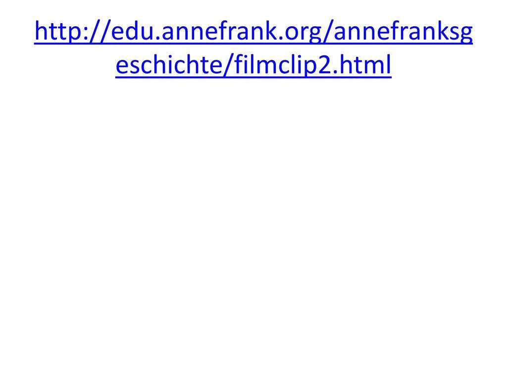 http://edu.annefrank.org/annefranksgeschichte/filmclip2.html