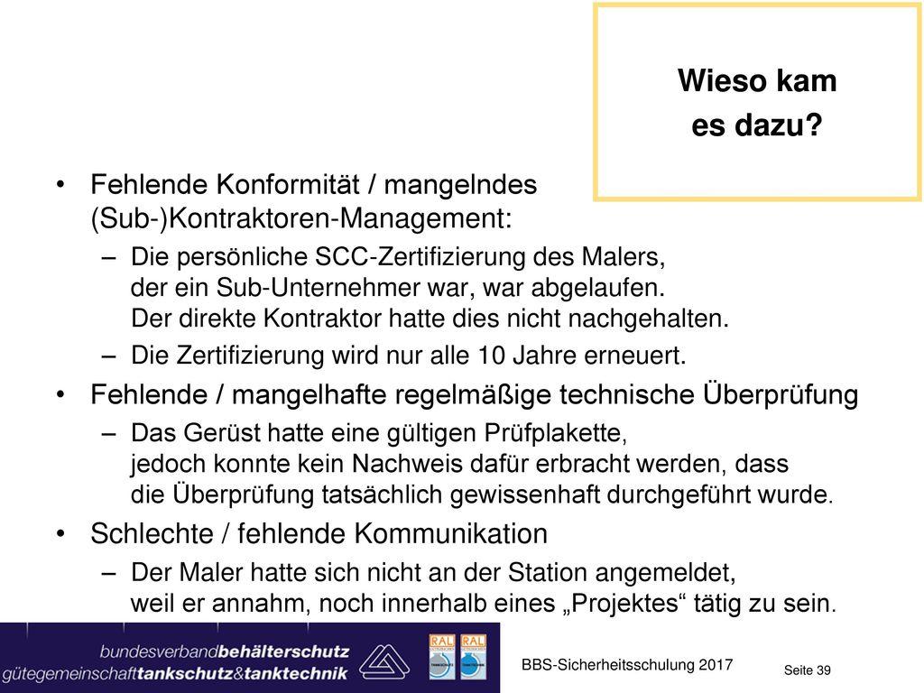 Wieso kam es dazu Fehlende Konformität / mangelndes (Sub-)Kontraktoren-Management: