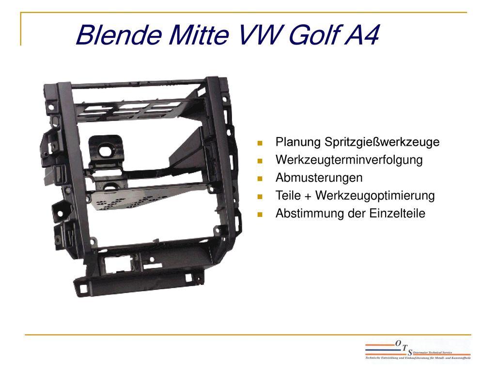 Blende Mitte VW Golf A4 Planung Spritzgießwerkzeuge