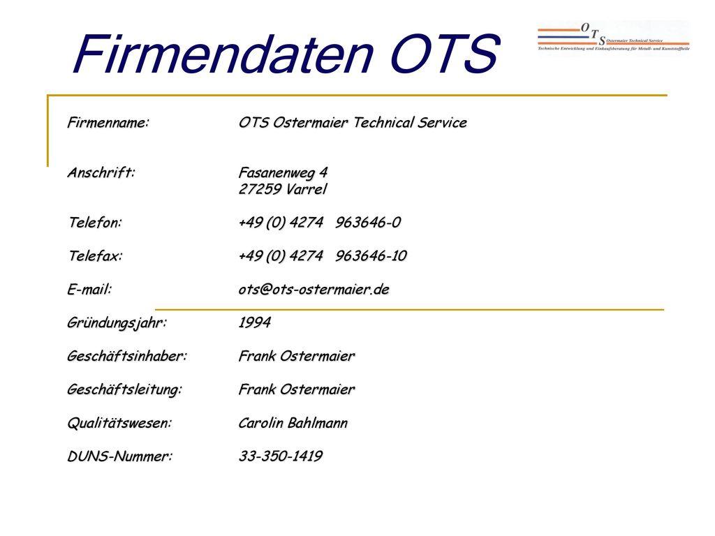 Firmendaten OTS Firmenname: OTS Ostermaier Technical Service