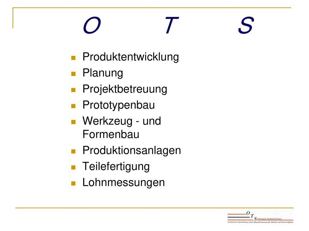O T S Produktentwicklung Planung Projektbetreuung Prototypenbau