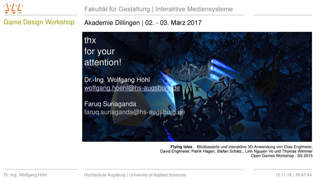 thx for your attention! Game Design Workshop