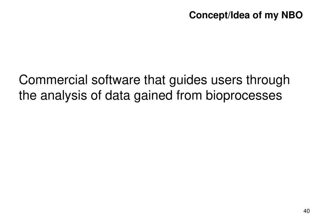 Concept/Idea of my NBO Commercial software that guides users through the analysis of data gained from bioprocesses.