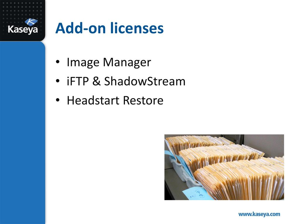 Add-on licenses Image Manager iFTP & ShadowStream Headstart Restore