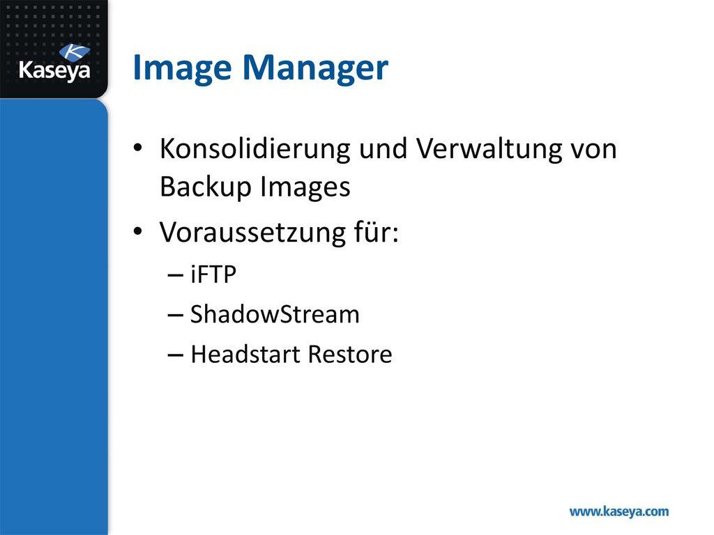Image Manager Konsolidierung und Verwaltung von Backup Images