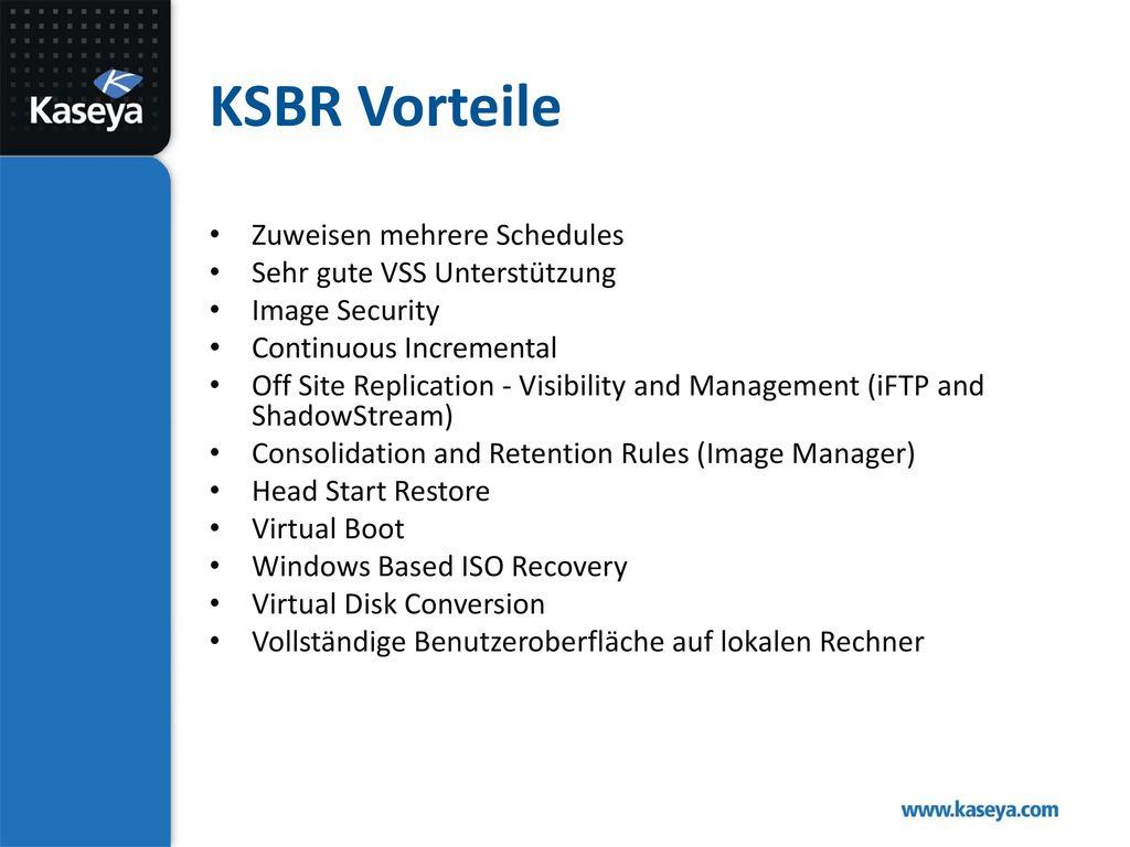 KSBR Vorteile Zuweisen mehrere Schedules Sehr gute VSS Unterstützung