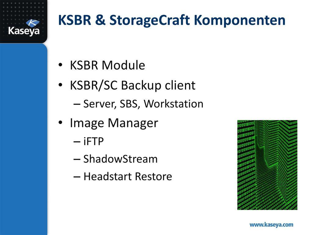 KSBR & StorageCraft Komponenten