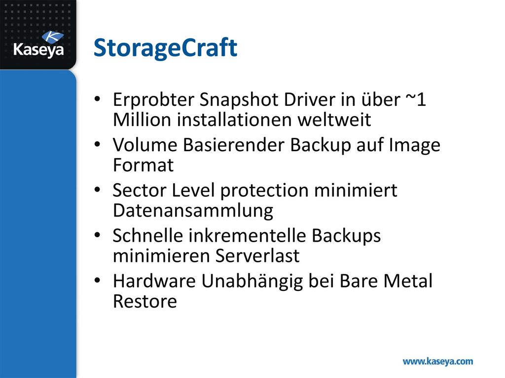 StorageCraft Erprobter Snapshot Driver in über ~1 Million installationen weltweit. Volume Basierender Backup auf Image Format.