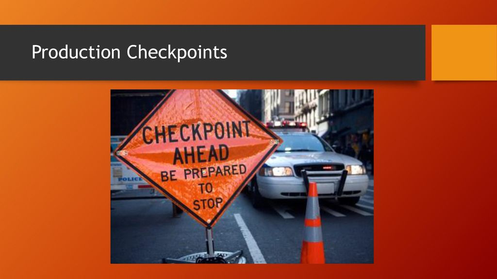 Production Checkpoints