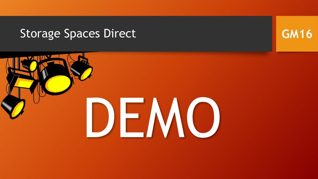 Storage Spaces Direct GM16 DEMO