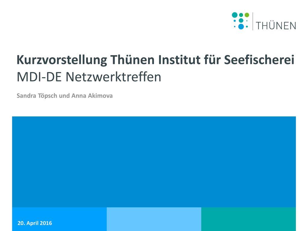 AGENDA Das Thünen Institut Überblick der Thünen Fachinstitute