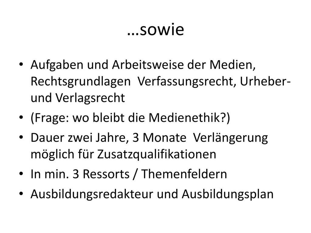 …sowie Aufgaben und Arbeitsweise der Medien, Rechtsgrundlagen Verfassungsrecht, Urheber- und Verlagsrecht.