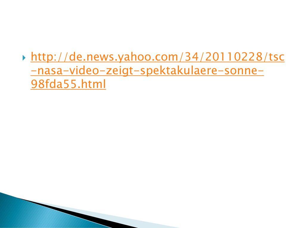 http://de.news.yahoo.com/34/20110228/tsc -nasa-video-zeigt-spektakulaere-sonne- 98fda55.html