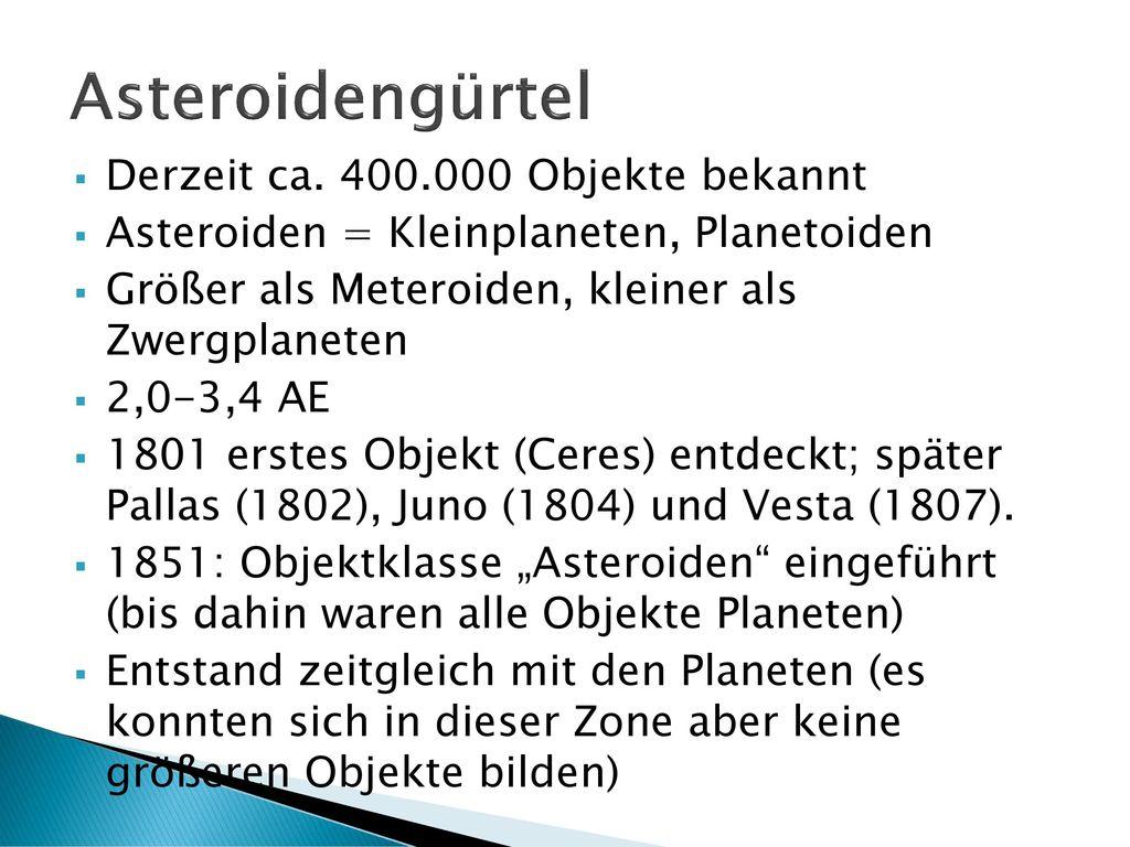 Asteroidengürtel Derzeit ca. 400.000 Objekte bekannt