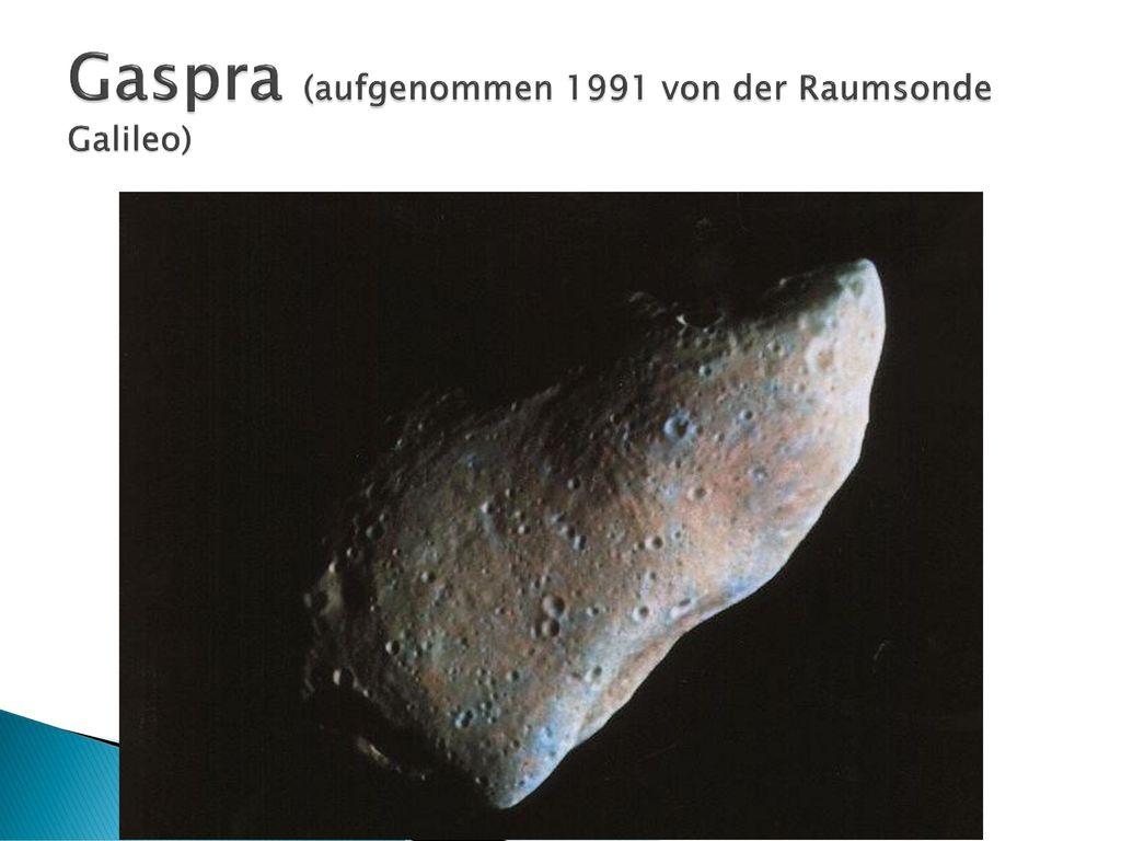 Gaspra (aufgenommen 1991 von der Raumsonde Galileo)