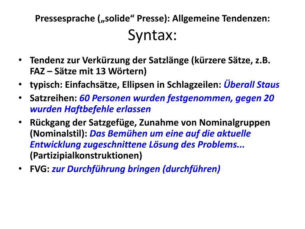 """Pressesprache (""""solide Presse): Allgemeine Tendenzen: Syntax:"""