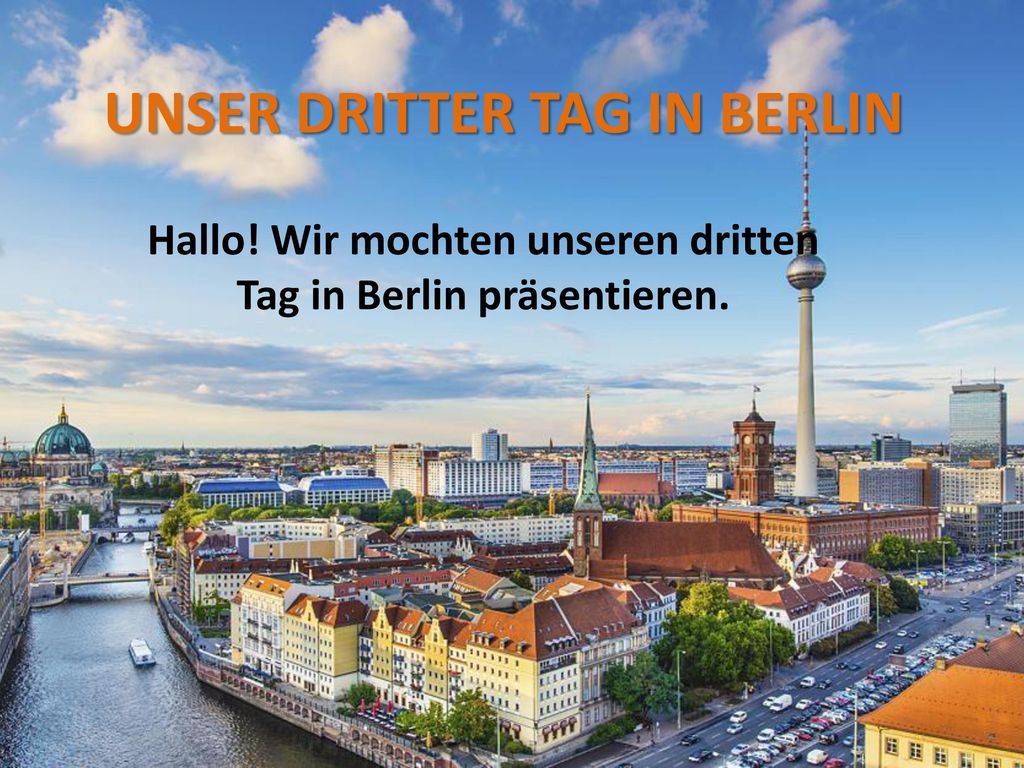 UNSER DRITTER TAG IN BERLIN