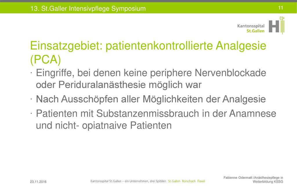 Einsatzgebiet: patientenkontrollierte Analgesie (PCA)