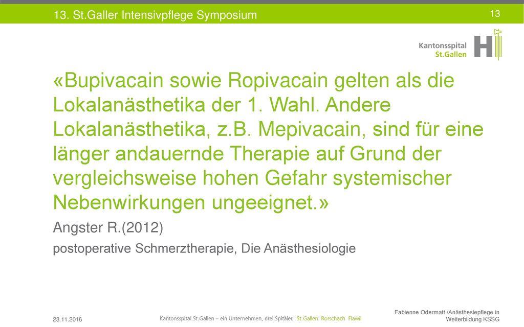 «Bupivacain sowie Ropivacain gelten als die Lokalanästhetika der 1