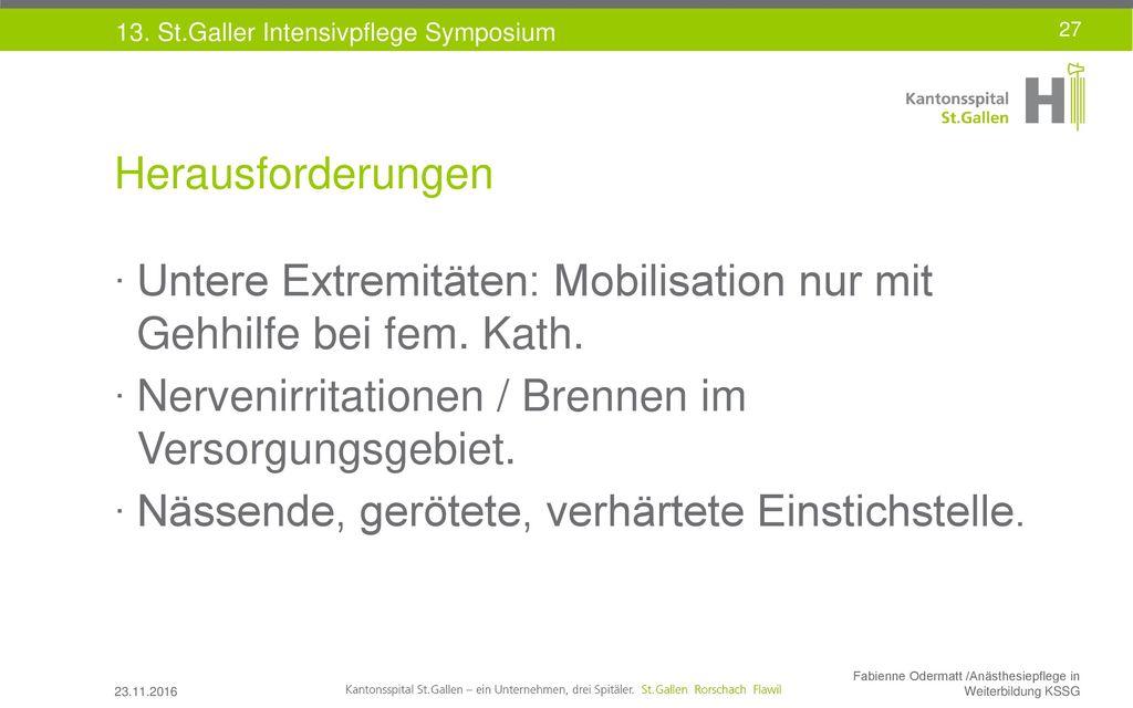 Untere Extremitäten: Mobilisation nur mit Gehhilfe bei fem. Kath.