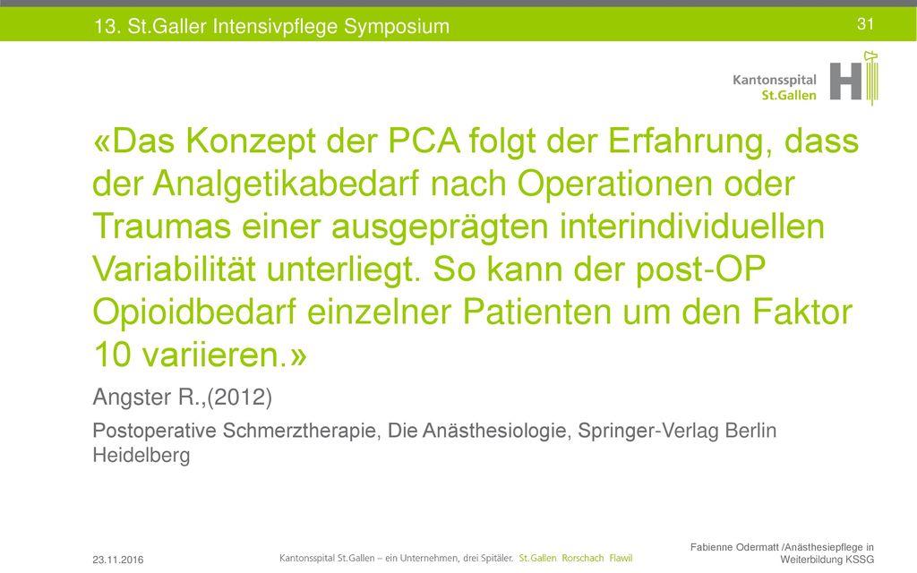 «Das Konzept der PCA folgt der Erfahrung, dass der Analgetikabedarf nach Operationen oder Traumas einer ausgeprägten interindividuellen Variabilität unterliegt. So kann der post-OP Opioidbedarf einzelner Patienten um den Faktor 10 variieren.»