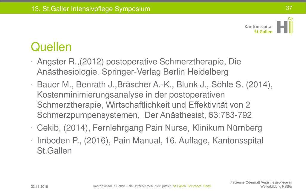 Quellen Angster R.,(2012) postoperative Schmerztherapie, Die Anästhesiologie, Springer-Verlag Berlin Heidelberg.