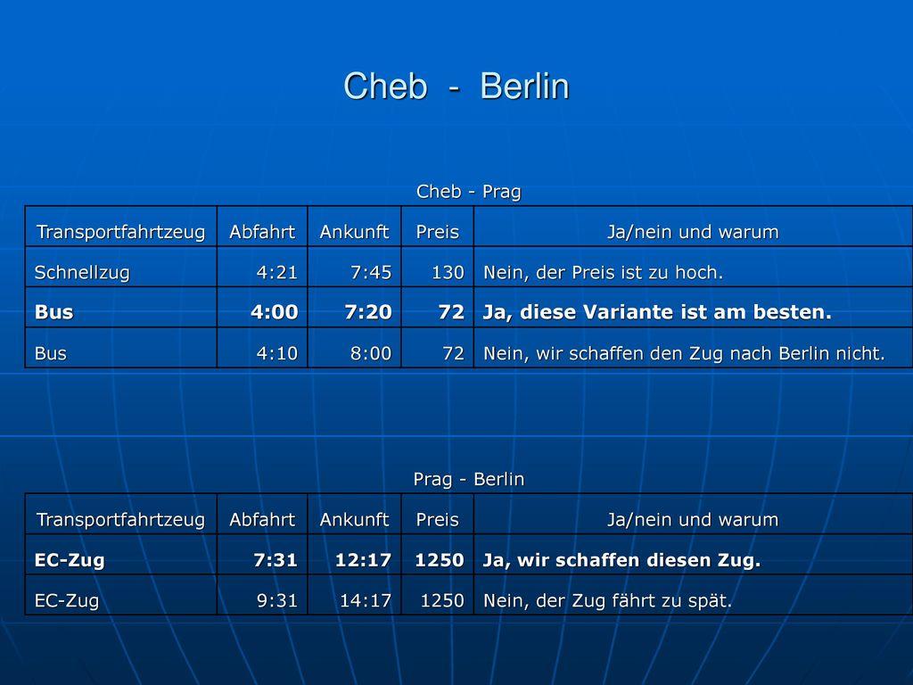 Cheb - Berlin Bus 4:00 7:20 72 Ja, diese Variante ist am besten.