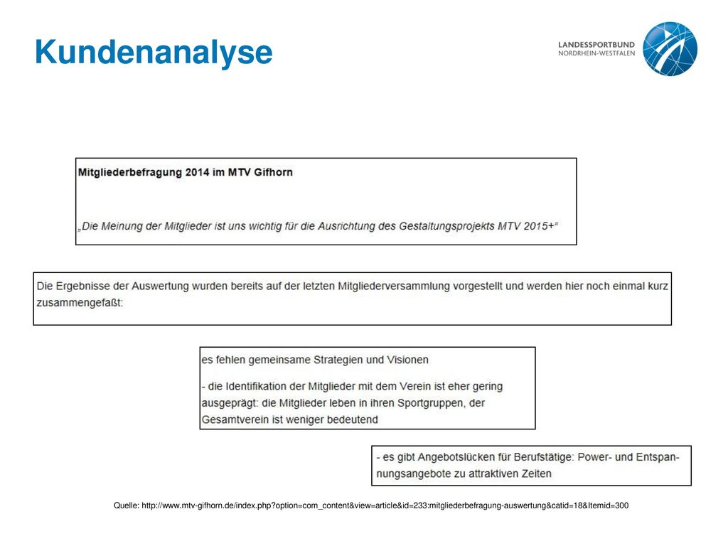 Kundenanalyse Quelle: http://www.mtv-gifhorn.de/index.php option=com_content&view=article&id=233:mitgliederbefragung-auswertung&catid=18&Itemid=300.