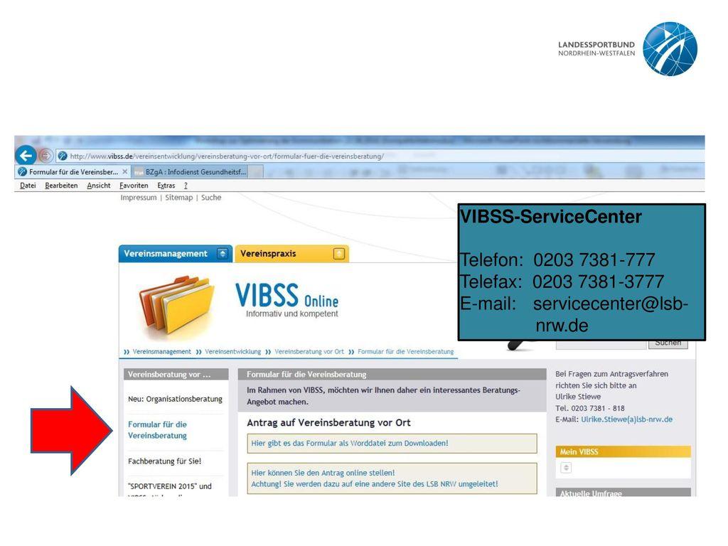 VIBSS-ServiceCenter Telefon: 0203 7381-777 Telefax: 0203 7381-3777 E-mail: servicecenter@lsb- nrw.de.