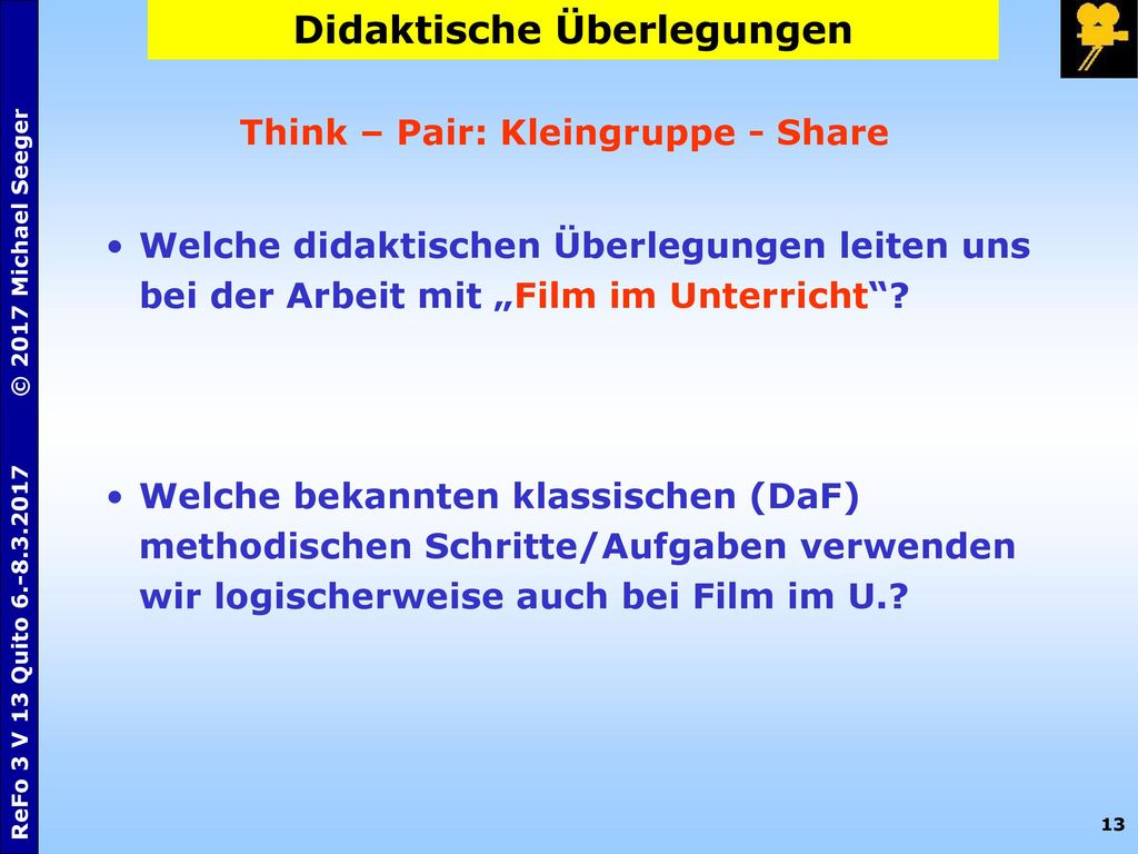 Didaktische Überlegungen Think – Pair: Kleingruppe - Share
