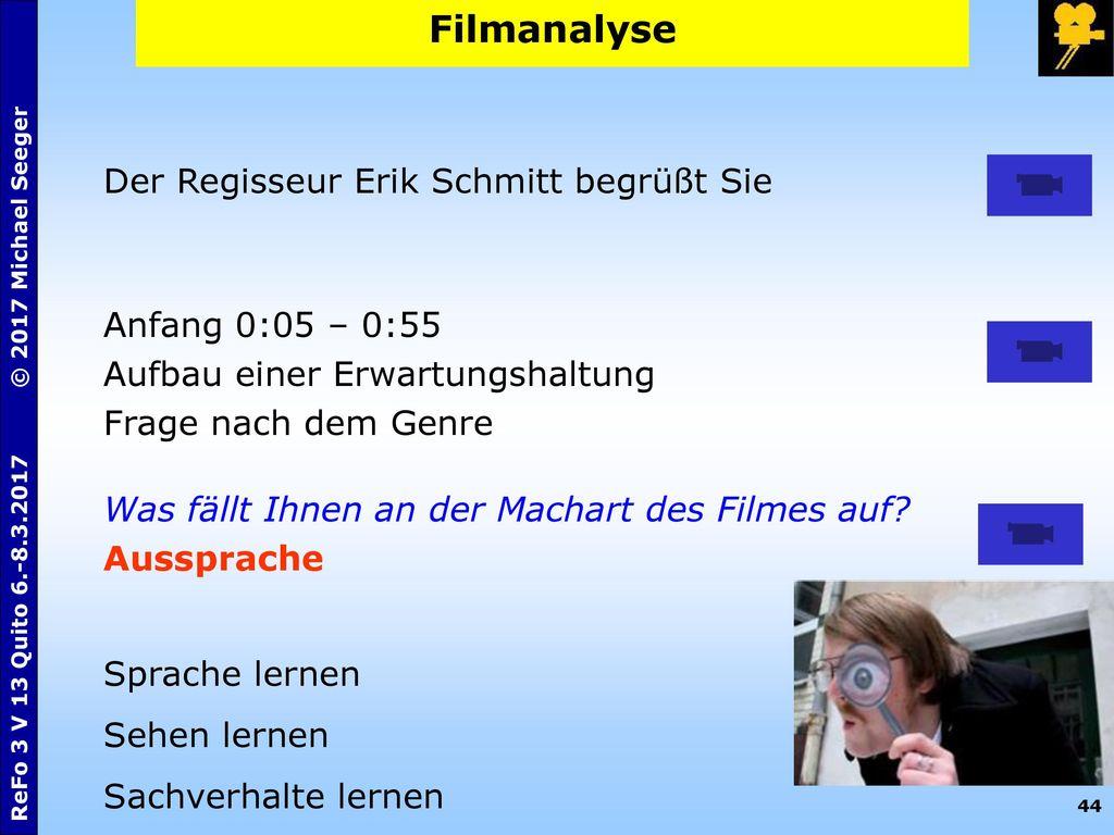 Filmanalyse Der Regisseur Erik Schmitt begrüßt Sie Anfang 0:05 – 0:55