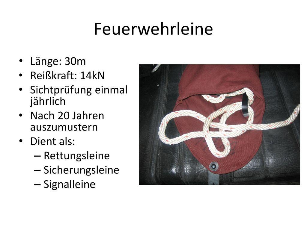 Feuerwehrleine Länge: 30m Reißkraft: 14kN Sichtprüfung einmal jährlich