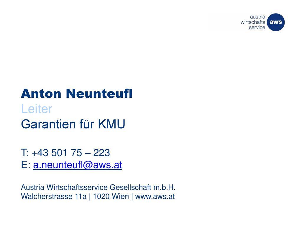 Anton Neunteufl Leiter Garantien für KMU T: +43 501 75 – 223 E: a
