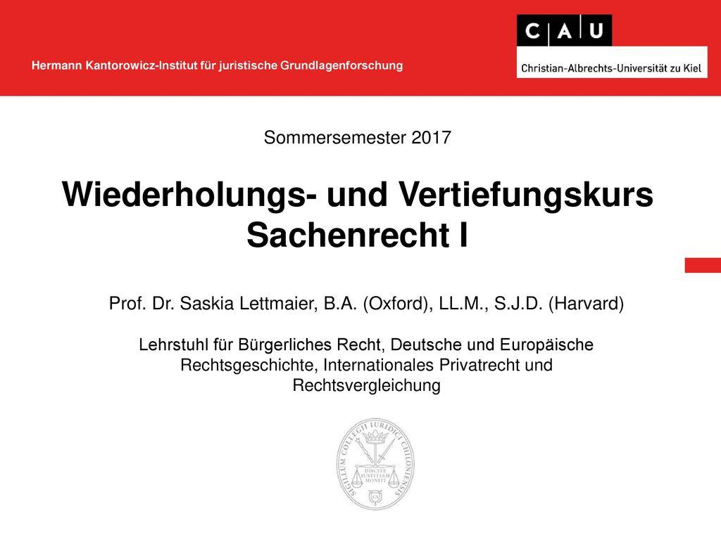 Sommersemester 2017 Wiederholungs- und Vertiefungskurs Sachenrecht I