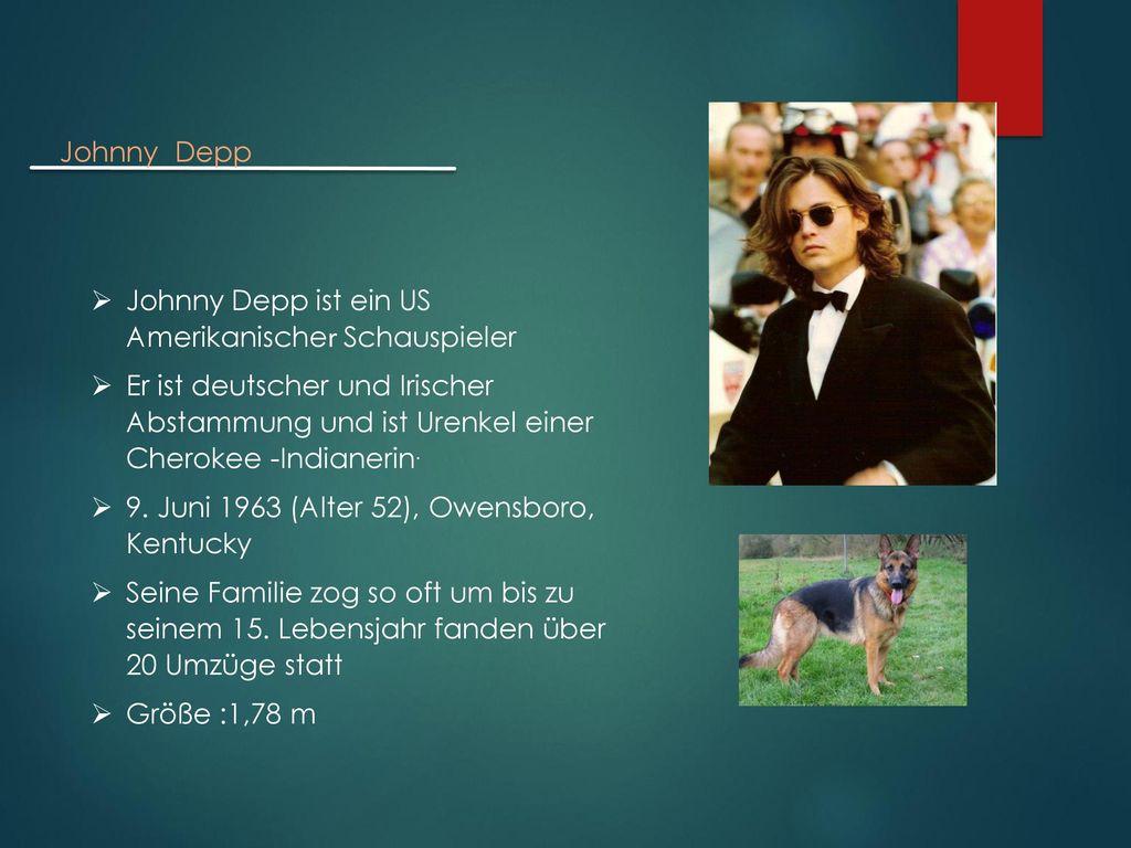 Johnny Depp Johnny Depp ist ein US Amerikanischer Schauspieler.