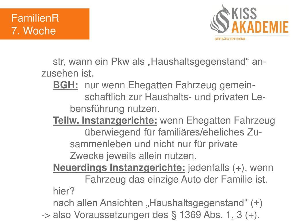 """FamilienR 7. Woche. str, wann ein Pkw als """"Haushaltsgegenstand an- zusehen ist."""