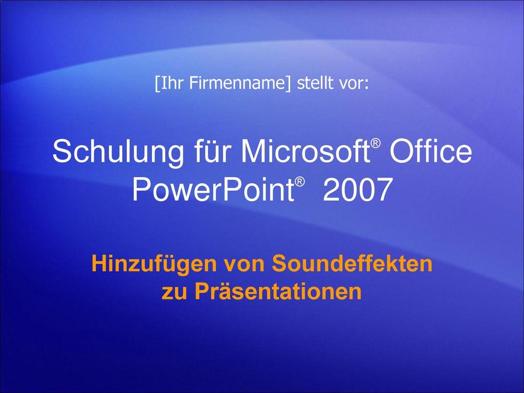 Schulung für Microsoft® Office PowerPoint® 2007