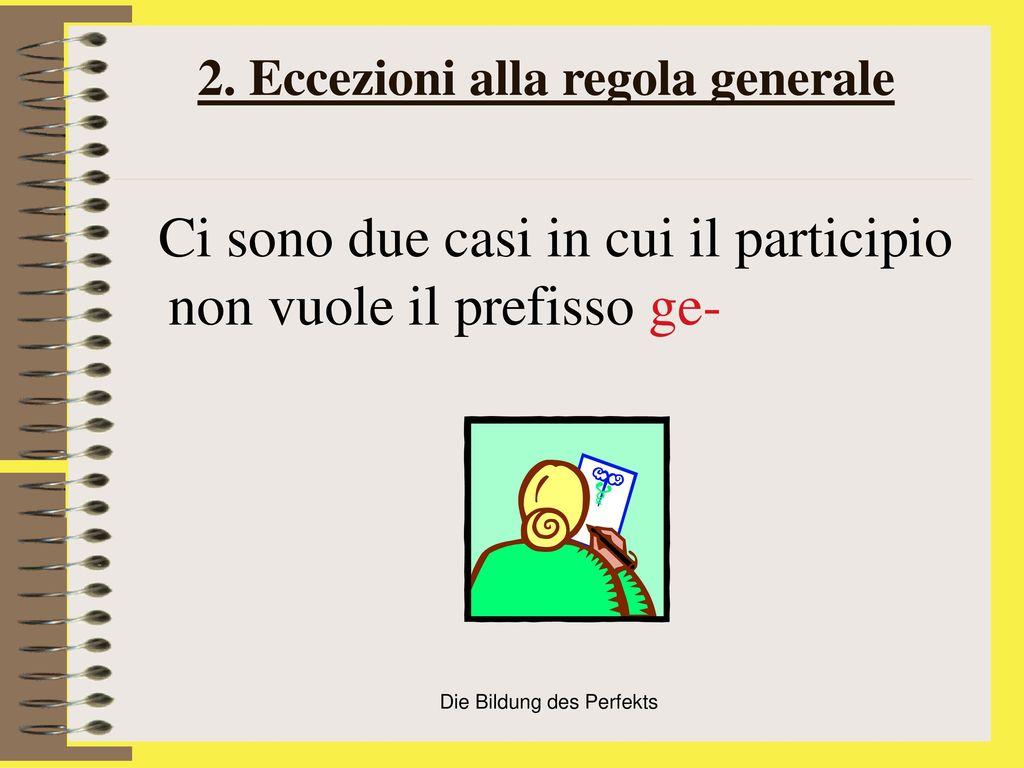 2. Eccezioni alla regola generale