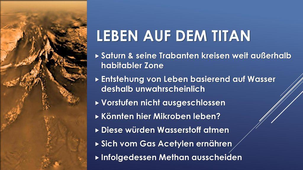 Leben auf dem Titan Saturn & seine Trabanten kreisen weit außerhalb habitabler Zone.