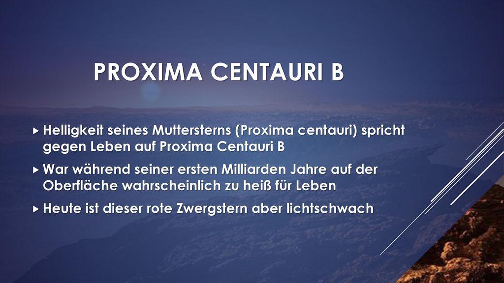 Proxima centauri b Helligkeit seines Muttersterns (Proxima centauri) spricht gegen Leben auf Proxima Centauri B.