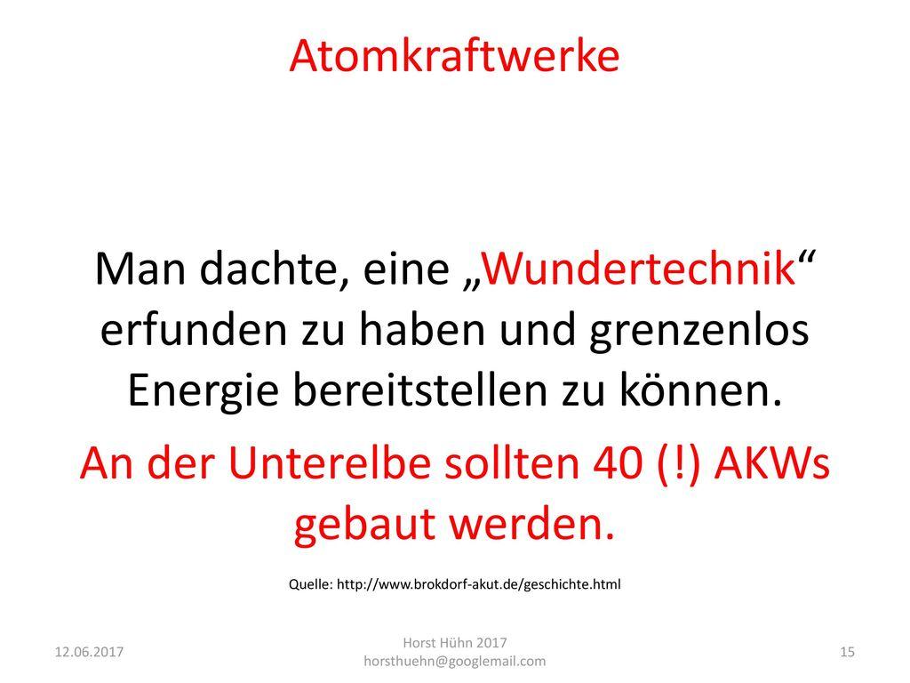 An der Unterelbe sollten 40 (!) AKWs gebaut werden.