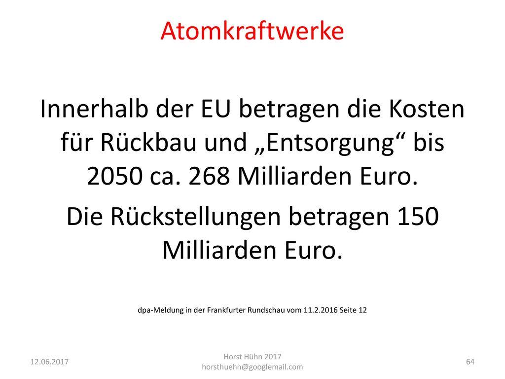 Die Rückstellungen betragen 150 Milliarden Euro.