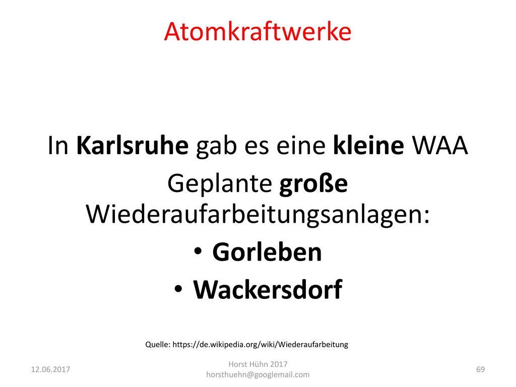 In Karlsruhe gab es eine kleine WAA