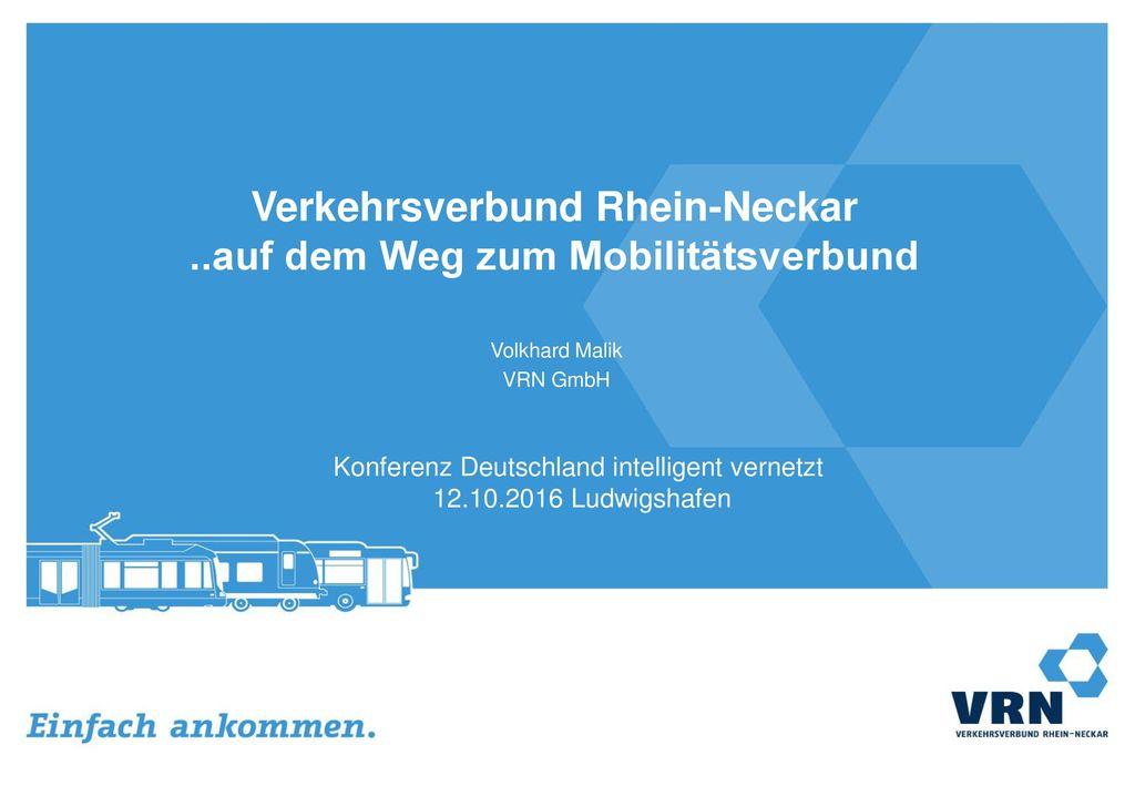 Verkehrsverbund Rhein-Neckar ..auf dem Weg zum Mobilitätsverbund