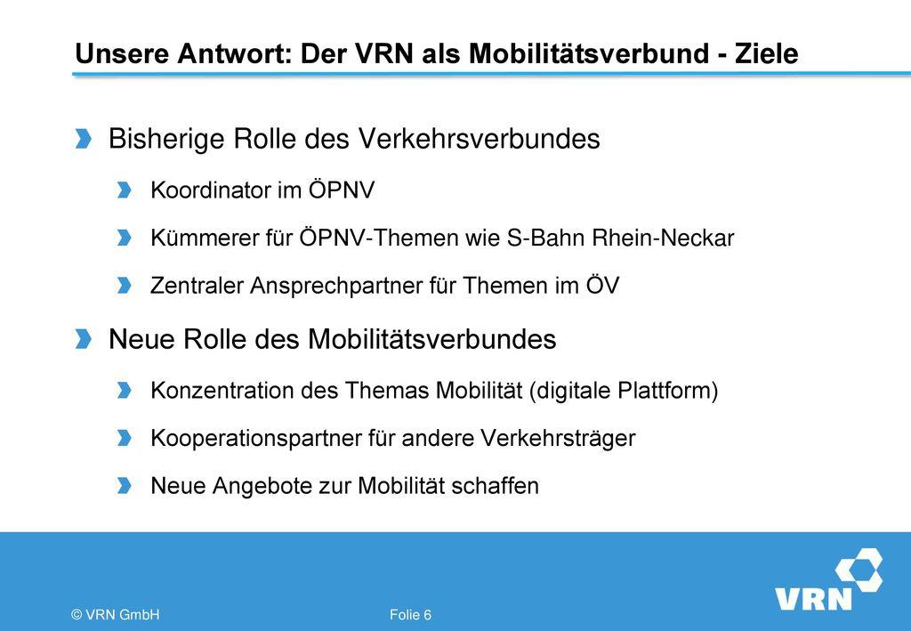 Unsere Antwort: Der VRN als Mobilitätsverbund - Ziele