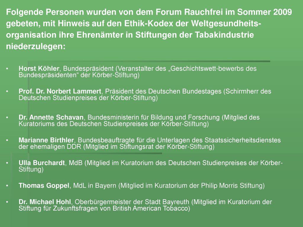 Folgende Personen wurden von dem Forum Rauchfrei im Sommer 2009