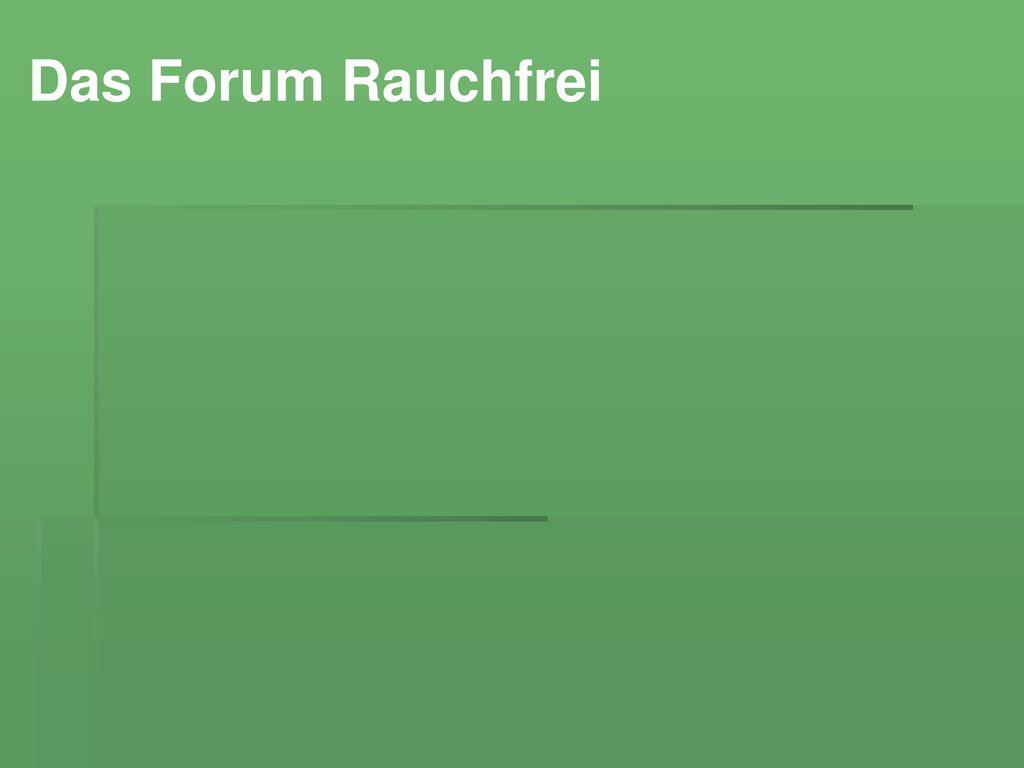 Das Forum Rauchfrei